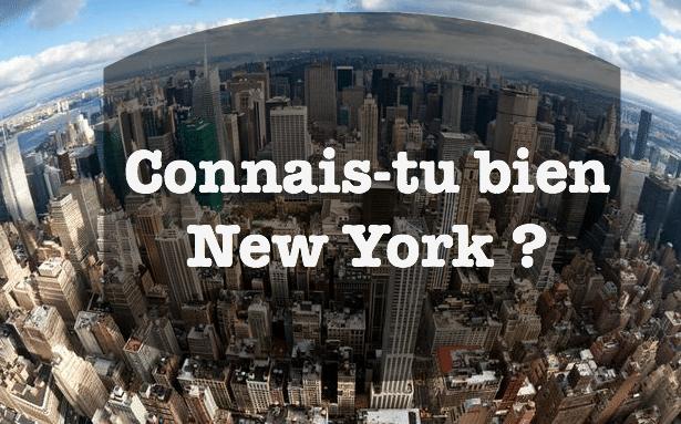 Quiz : Connais-tu bien New York ?